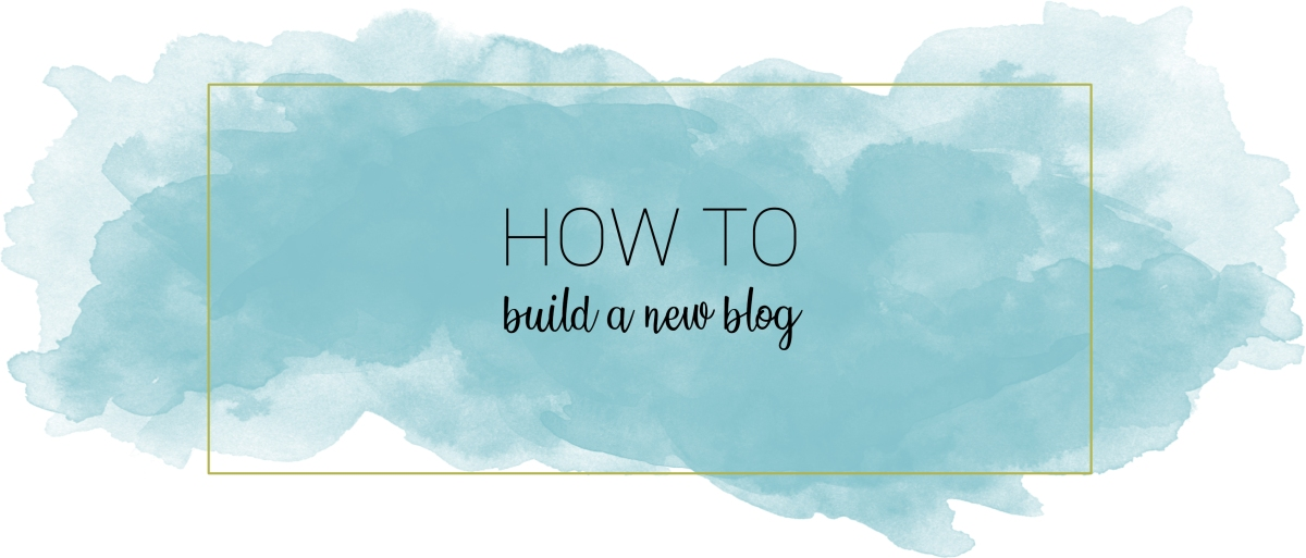 How To: Build a New Blog